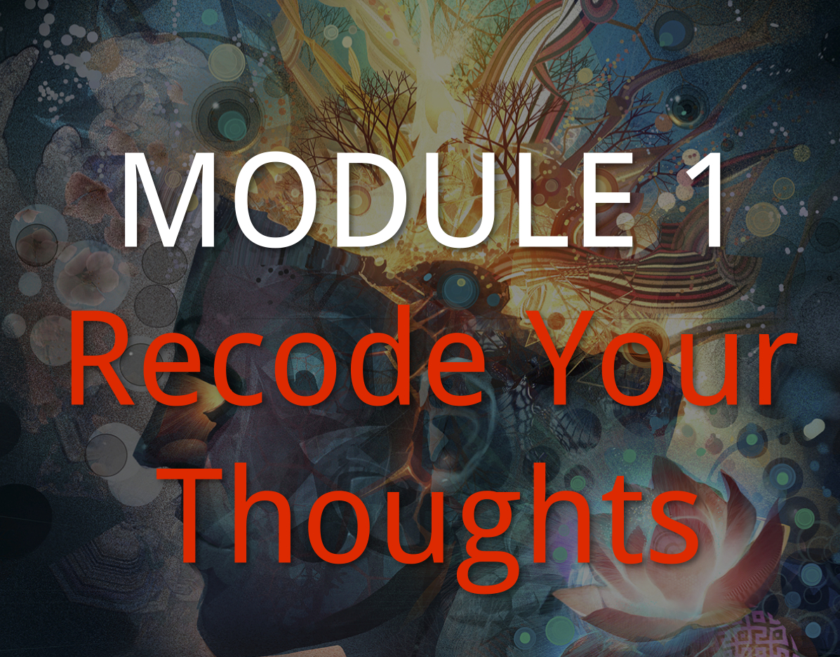 Recode Module 1 Recode Your Thoughts