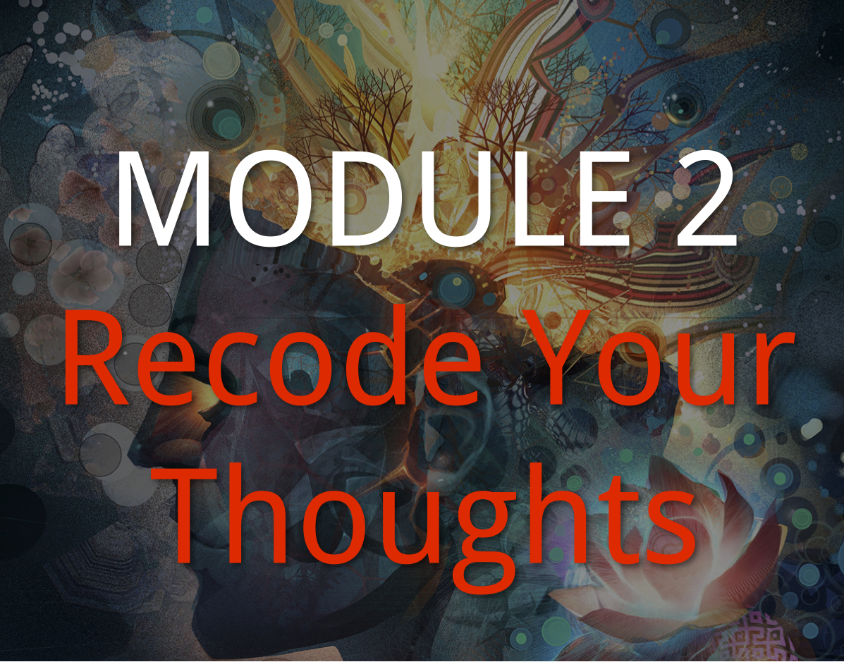 Recode Module 2 Recode Your Thoughts